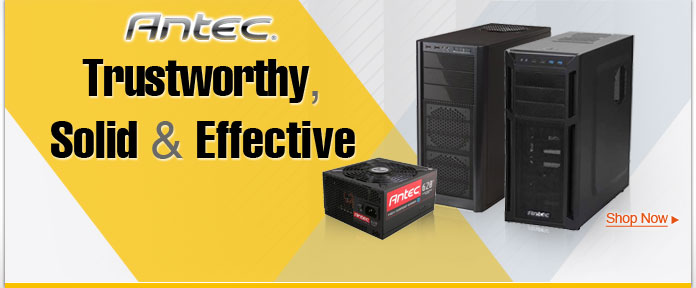Antec Trustworthy, Solid & Effective