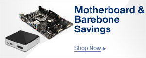 Motherboard & Barebone Savings