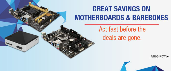 Great Savings on Motherboards & Barebones