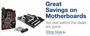 Great Savings on Motherboards