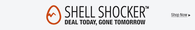 Shell Shocker - Deal Today, Gone Tomorrow