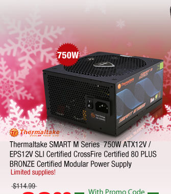 Thermaltake SMART M Series  750W ATX12V / EPS12V SLI Certified CrossFire Certified 80 PLUS BRONZE Certified Modular Power Supply