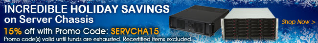 Chassis - Incredible holiday savings on Server Chassis. 15% off with Promo Code: SERVCHA15. Promo code(s) valid until funds are exhausted. recertified items excluded.