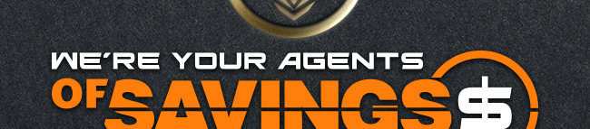 We're Your Agents Of Savings; Take A Look