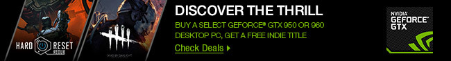 NVIDIA GEFORCE GTX - DISCOVER THE THRILL