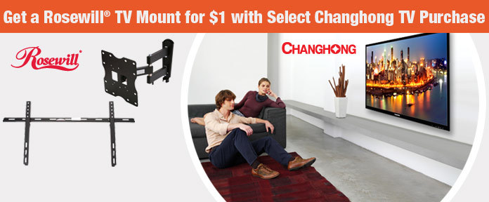 Get a Rosewill TV Mount for $1 with Select Changhong TV