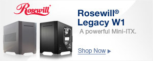 Introducing the Rosewill® Legacy W1 - A powerful Mini-ITX