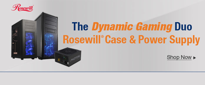 The Dynamic Gaming Duo Rosewill Case & Power Supply