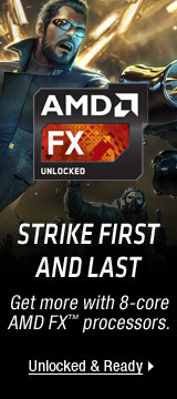 Get More with 8-Core AMD FX™ Processors
