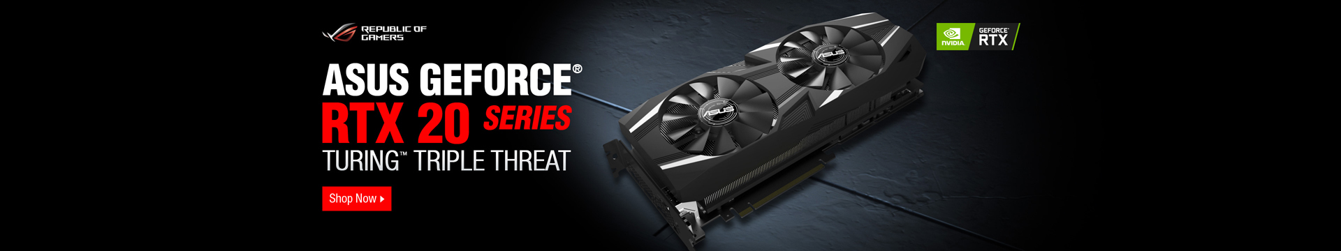 ASUS GEFORCE® RTX 20 SERIES