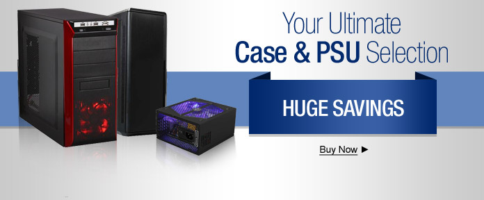 Your Ultimate Cases&PSU Selection