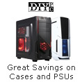 Great savings on Cases and PSUs