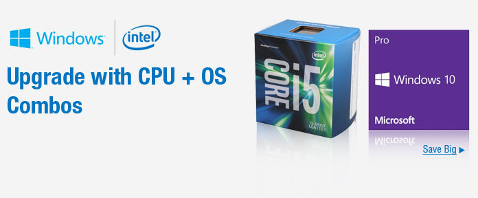 Upgrade with CPU + OS Combos