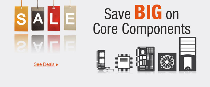 Save BIG On Core Components