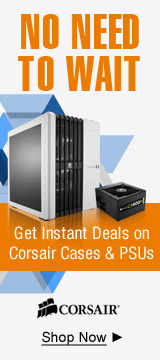 Get instant deals on corsair cases & PSUs