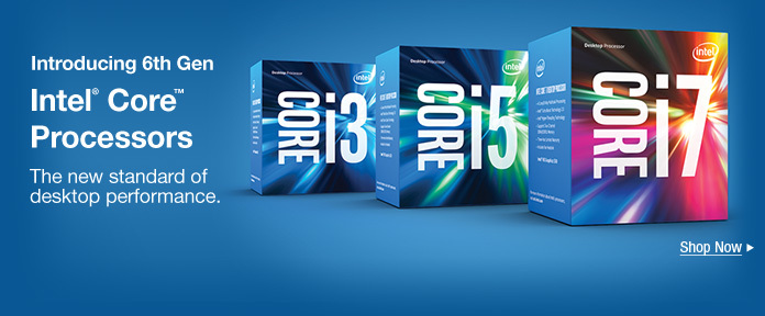 Introducing 6th Gen Intel® Core™ Processors
