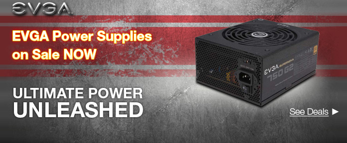 EVGA Power Suppies on Sale Now