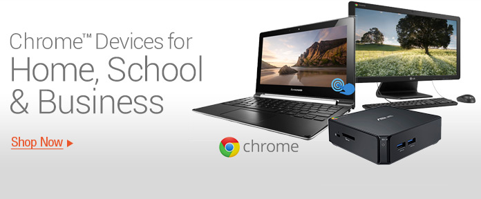 Chrome Devices for Home,School&Business