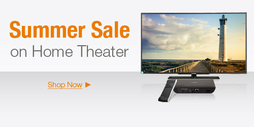 Summer Sale on Home Theater
