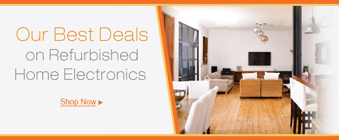 Our Best Deals on Refurbished Home Electronics