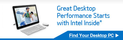 Great Desktop Performance Starts with Intel Inside