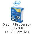 Intel® Xeon® Processor E3 v3 & E5 v3 Families