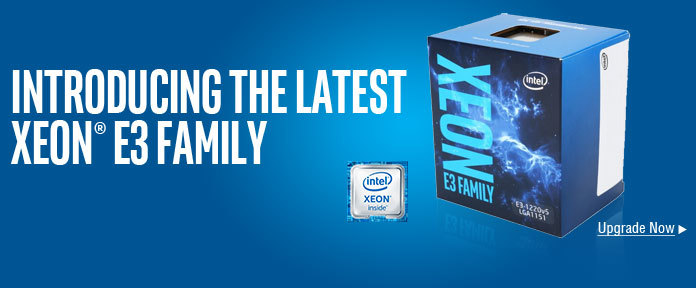 Introducing the Latest Xeon® E3 Family
