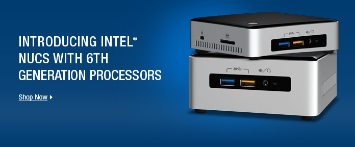 INTRODUCING INTEL NUCS WITH 6TH GENERATION PROCESSORS