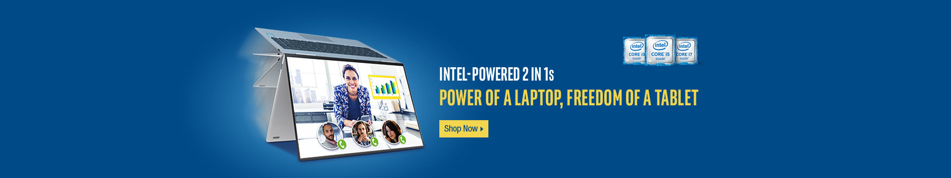 INTEL-POWERED 2 IN 1s