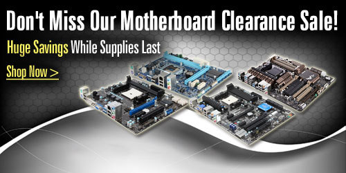 Don't miss our motherboard clearance sale