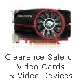 Clearance Sale On Video Cards & Video Devices