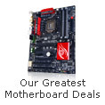 Our Greatest Motherboard Deals
