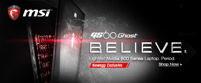 GS60. Believe. Lightest Nvidia 800 Series Laptop. Period