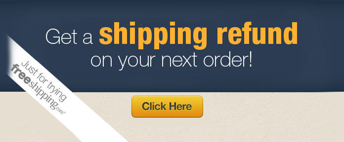 Get a shipping refund on your next order!