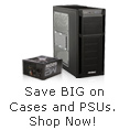 Save big on case and PSUs, shop now