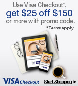 Use Visa Checkout, get $25 off $150 or more with promo code.