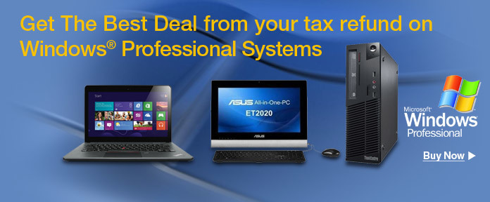 Get The Best Deal From Your Tax Refund On Windows Professional Systems