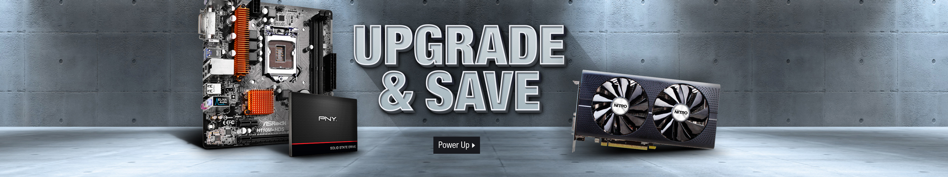 UPGRADE AND SAVE