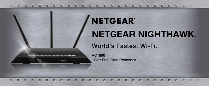 NETGEAR® NIGHTHAWK. Accelerate Your WiFi