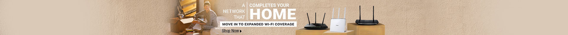 A Network That Completes Your Home