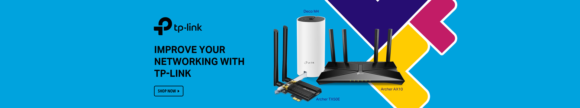 IMPROVE YOUR NETWORKING WITH TP-LINK