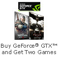Buy Geforce GTX and Get Two Games