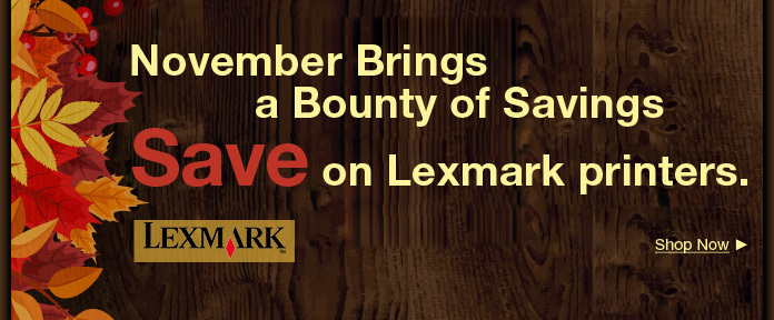 November Brings a Bounty of Savings on Lexmark printers