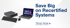 Save Big on Recertified Systems