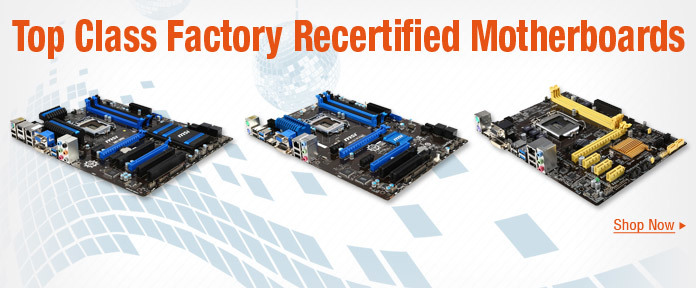 Top Class Factory Recertified Motherboards