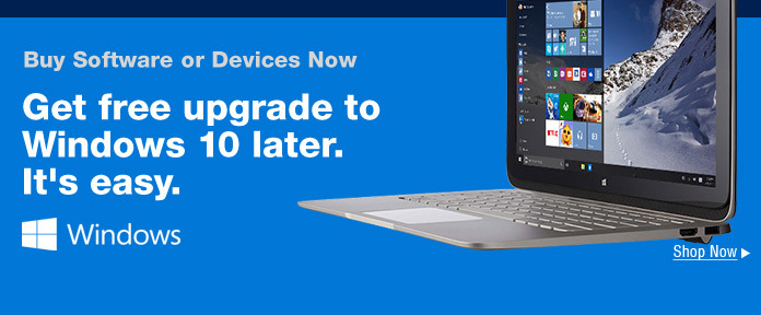 Buy Select Software or Devices Now, Get Free Upgrade to Windows 10