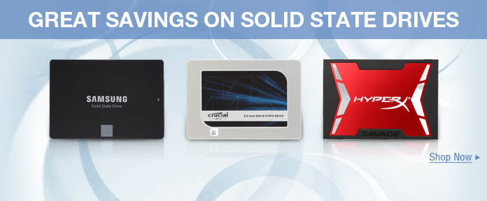 Great Savings on Solid State Drives