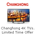 Changhong 4K TVs