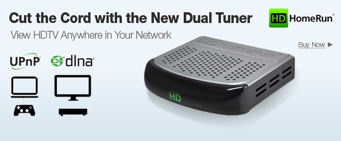 Cut the Cord with the New Dual Tuner