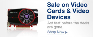 Sale On Video Cards & Video Devices
